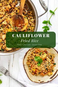 Photo of Low Carb Cauliflower fried rice on a plate with the rice in a skillet behind it. There is a green text overly that says Cauliflower Fried Rice - Low Carb- Keto - Gluten Free.