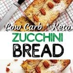 Two overhead photos of zucchini bread with the text in the middle that says Keto Zucchini Bread.