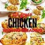 Collage of Air Fried Chicken with the text Air Fryer Chicken with No Breading.