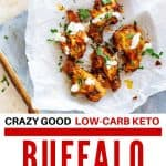"Overhead photo of Keto Buffalo Wings on a parchment lined plate sitting on a painted cutting board with the text below ""Crazy Good Low Carb Keto Buffalo Wings"""