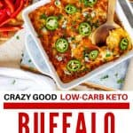 "Photo of a white casserole dish with low carb buffalo chicken dip and red text below that says ""Crazy Good Low Carb Keto Buffalo Chicken Dip.)"