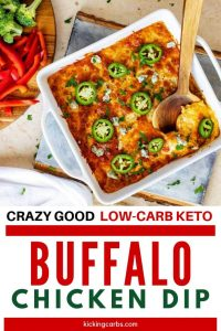 """Photo of a white casserole dish with low carb buffalo chicken dip and red text below that says """"Crazy Good Low Carb Keto Buffalo Chicken Dip.)"""