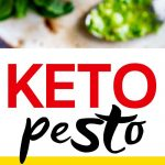 "Photo collage of two photos of pesto with the text ""Keto Pesto"" in the center."