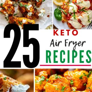 Photo collage of chicken wings, chicken parmesan, fried pickles, and buffalo cauliflower wings with the text 25 Keto Air Fryer Recipes in the center.