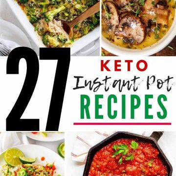 Photos of Keto Chicken Broccoli, Mushroom Soup, Instant Pot Salsa Chicken, and Marinara with the text 27 Keto Instant Pot Recipes in the middle.