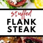 Top photo of flank steak pinwheels over mixed greens, bottom photo of a whole stuffed steak with a piece cut out. Text in the center stuffed flank steak.