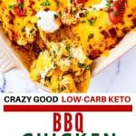 Close up photo of a cheesy casserole with the text below that says Crazy Good Low Carb Keto BBQ Chicken Casserole