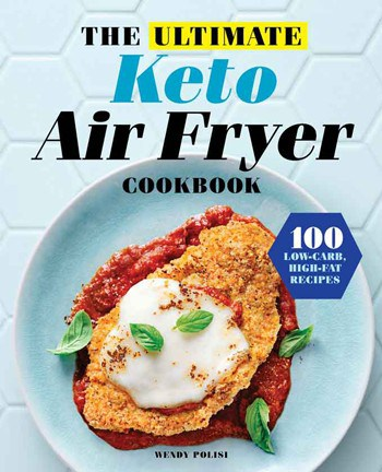 Cover photo of The Ultimate Keto Air Fryer Cookbook by Wendy Polisi. 100 Low Carb High Fat Recipes. Photo of Chicken Parmesan on a light blue plate against a light blue background.