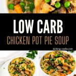Three photos of a white bowl of soup with the text Low Carb Chicken Pot Pie Soup in the center.