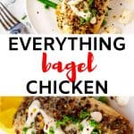 Two photos of everything chicken with cream cheese sauce with the text in between that says everything bagel chicken.
