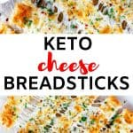 Two close up photos of cheese bread with the text in the center that says Keto Cheese Breadsticks.