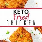 Two photos of fried chicken with the text in the middle that says keto fried chicken.