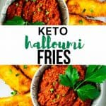 Two photos of halloumi fries with a small dish of marinara and the text in the middle that says Keto Halloumi Fries.