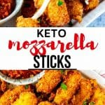 Two photos of cheese sticks with the text in the middle that says Keto Mozzarella Sticks.